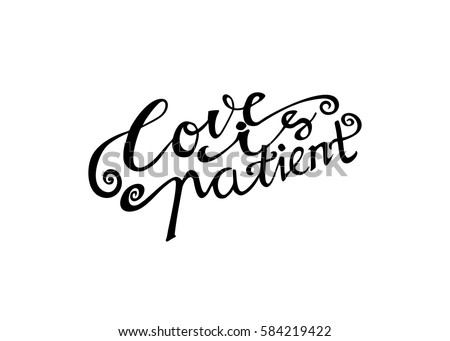 Love Is Patient Quote Amazing Love Patient Hand Lettered Quote Modern Stock Vector Royalty Free