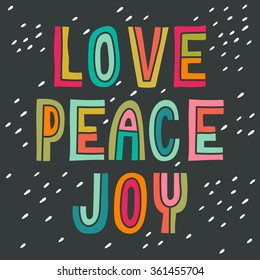 Love Peace Joy. Hand drawn vintage print with hand lettering. This illustration can be used as a print on t-shirts and bags or as a poster.
