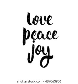 Love peace joy quote. Ink hand lettering. Modern brush calligraphy. Handwritten phrase. Inspiration graphic design typography element. Cute simple vector sign.