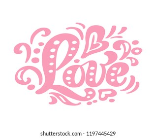 Love pink calligraphy lettering vintage vector text. For art template design list page, mockup brochure style, banner idea cover, booklet print flyer, poster.