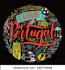 I love Portugal. Handdrawn conceptual illustration of  Portugal. Lettering and illustrations of travel and landmark portugal design. Poster or t-shirt design.