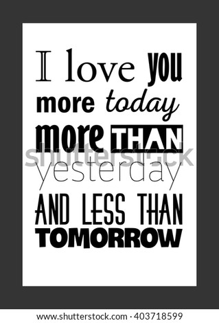 Love Quote Love You More Today Stock Vector Royalty Free 403718599