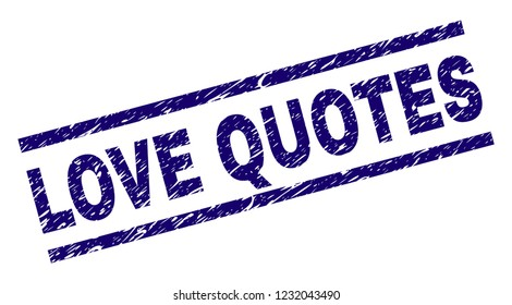 LOVE QUOTES seal print with scratced style. Blue vector rubber print of LOVE QUOTES caption with dirty texture. Text caption is placed between parallel lines.