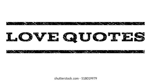 Love Quotes Watermark Stamp Text Caption Stock Vector Royalty Free