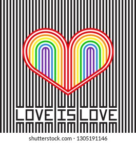 Love is love. Rainbow heart on striped background. Gay pride