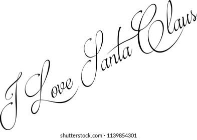 I Love Santa Claus Text sign illustration