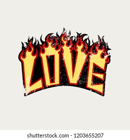 Love slogan. Burning inscription. Typography graphic print, fashion drawing for t-shirts. Vector stickers,print, patches vintage