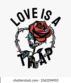 love slogan with rose and barbed wire illustration