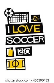 I Love Soccer! (Flat Style Vector Illustration Football Quote Poster Design)