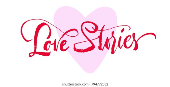 Love stories lettering. Hand drawn calligraphy brush pen on pink heart. Valentine's day card. Postcard minimal inscription with flourishes.