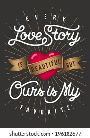 Love story vintage lettering. Beautiful greeting card with symbol of heart