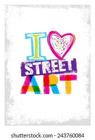 I Love Street Art Creative Vector Bright Poster Concept
