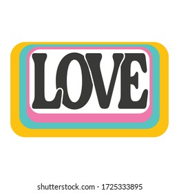 Love styl  typography 70's colorful,Graphic design print t-shirts fashion,vector,poster,card