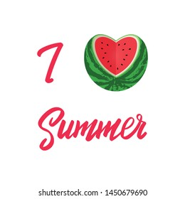 I LOVE Summer. watermelon heart. Hand lettering phrase on white background