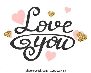 Love text with glitter gold and pink hearts. Love you calligraphic lettering. Hand drawn quote about love. Valentines day greeting card template. Vector illustration.
