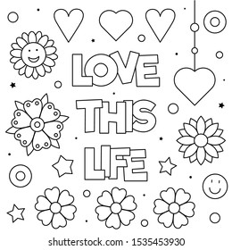 Love this life. Coloring page. Black and white vector illustration.