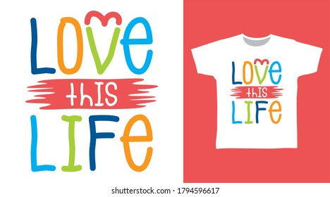 Love this life design typography vector illustration ready for print on tees.