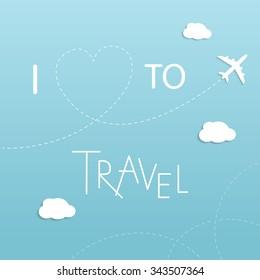 I love to travel  illustration.  Flat icon modern design style poster