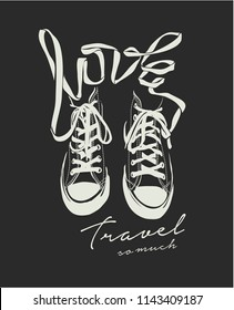 love travel slogan with sneaker illustration