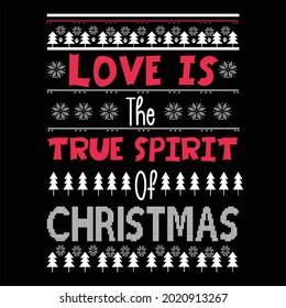 Love is the true spirit of cristmas.cristmas t shirt design