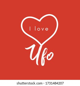 I love Ufo. Heart message. Extraterrestrial flying saucer. Vector illustration for print, poster and stamp. Red background.