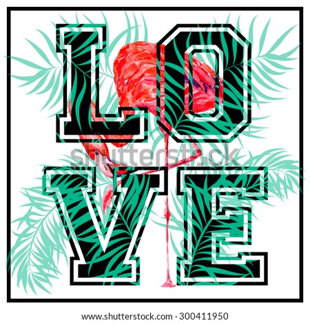 326f005d14 Love, vector fashion design floral tropical print for girl summer t shirt  with flamingo and