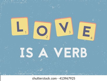 Love - is a verb. Motivating romance picture with blue background. Words game with nombers.