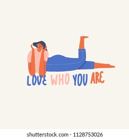 Love who you are body positive inspirational text quote card with chilling and smiling girl character. 8 of march woman day.