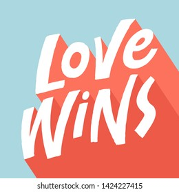 Love Wins - bold hand lettering quote. Vector illustration for posters, cards, stickers, banners, leaflets.