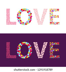 Love word made of colorful stars, hearts, diamond, circle. Vector illustration of letters with two backgrounds. Used for Valentine's day, greeting cards, posters.