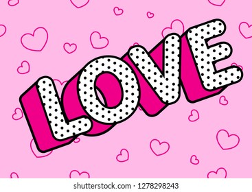 Love word on light pink  seamless background. Cute rose vector background in LOL doll style. White text with bright shadow, tiny dots and black outline. Doodle little hearts pattern. Valentines card