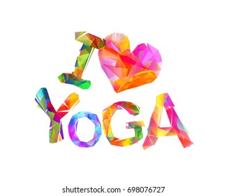 I love yoga. Vector inscription of triangular letters