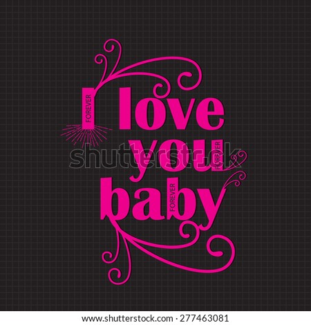 i love you baby i love you baby