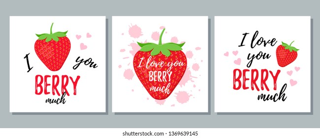 Love you berry much. Vector. Quote with strawberry. Funny strawberry slogan. Cute font design. Love pun. It can be used for t-shirt, card print, poster, mug, phone case etc. Saying on white background