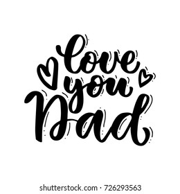 Love you Dad Handwritten lettering. Vintage lettering for greeting cards, banners, t-shirt design.