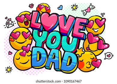 Love you dad message in sound speech bubble with smiles in pop art style. Happy Father's Day celebration. Sound bubble speech word cartoon expression vector illustration.