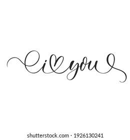 I love you - hand drawn calligraphy inscription.