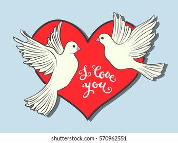 I love you. Hand drawn print with lettering and a couple of pigeons birds and red heart . Vector illustration can be used as a poster, print, greeting card for Valentine's day