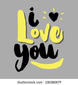 I love you, hand lettering brush, original handcrafted, handmade font, cute blobby brush lettering, straight from paper, handwriting ink