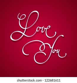 'love you' hand lettering calligraphic label. Hand made calligraphy. Love