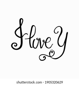I love you. Hand lettering vector with love quotes on white background. typography used print for posters, stickers, cards, t-shirt, bag or mug. Continuous line script cursive text.