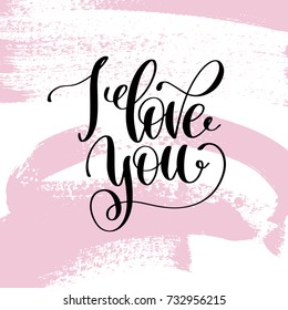 I love you hand written lettering positive quote about life and love, calligraphy vector illustration on pink brush stroke pattern
