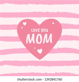 Love you Mom greeting card design creative concept with hearts on striped background in pink colors. - Vector