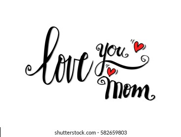 Love you mom hand drawing calligraphy.