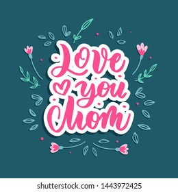 Love you Mom -  hand lettering composition  vector.