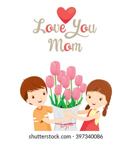 Love You Mom, Mother's Day, Giving, Tulip, Love, Baby