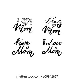 I love you mom. Mother's Day.Modern hand lettering. Can be used for cards,templates