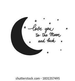 Love you to the moon and back - calligraphy inscription for interior decor.
