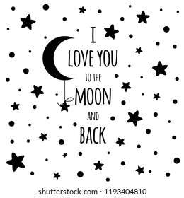 I love you to the moon and back. Cute positive lover text with black moon and stars isolated on the white. Romantic vector design for wishes, Valentines Day, date, wedding, posters, postcards banner