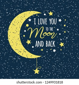 I love you to the moon and back. Cute positive lover slogan with yellow moon and stars on the dark sky. Romantic vector design for wishes Valentines Day date wedding posters postcard logo icon banner.